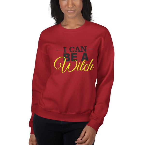 I Can Be A Witch Sweatshirt