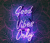 """Good Vibes Only"" Neon Sign"