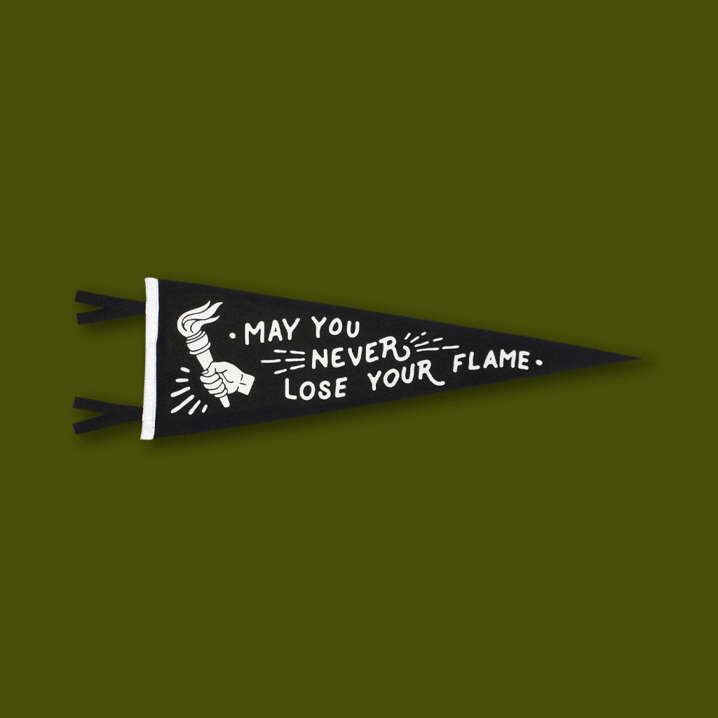 Never Loose Your Flame Pennant