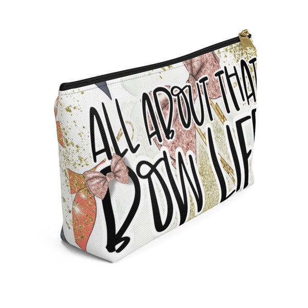 All About That Bow Life | Accessory Pouch w T-bottom