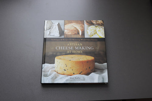 Artisan Cheesemaking at Home by Mary Karlin - The Cook's Edge
