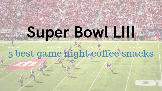 5 Super Bowl Coffee-Inspired Snacks