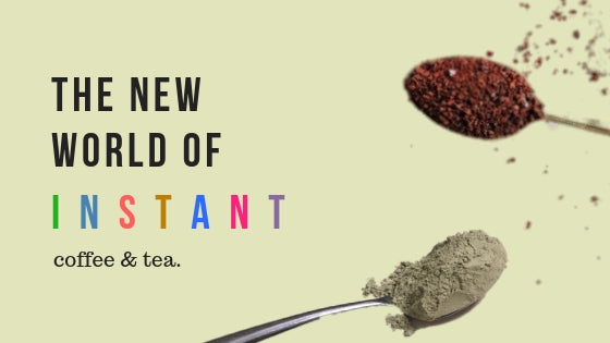 The New World of Instant: Coffee & Tea
