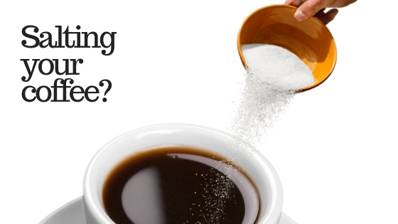 Yes, People Are Salting Their Coffee. Should You?