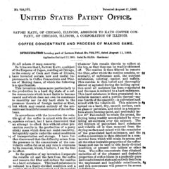 "Chicago chemist of Japanese descent, Dr. Sartori Kato, applied for US patent No. 735,777 for his ""Coffee Concentrate and Process of Making the Same."""