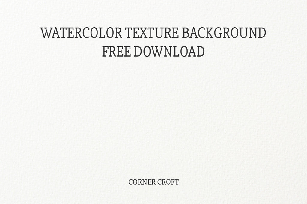Free download, wtercolor textured background, digital watercolour paper, blank watercolor texture free Download