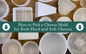 How to Pick a Cheese Mold for Both Hard and Soft Cheeses
