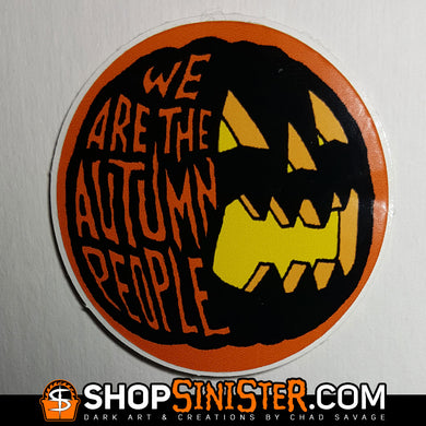 We Are The Autumn People Sticker
