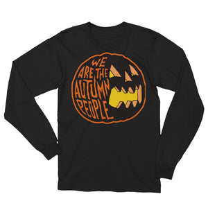 We Are the Autumn People Pumpkin Unisex Long Sleeve T-Shirt