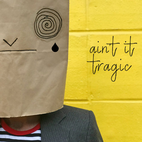 Ain't It Tragic Digital Single