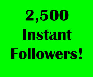 2500 Instant Followers