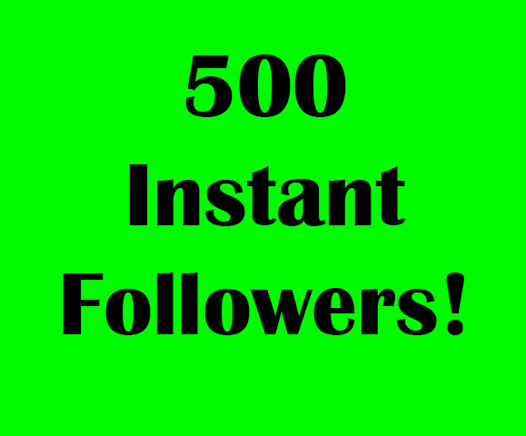 500 Instant Followers