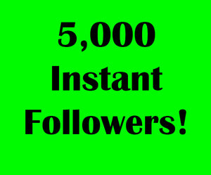 5000 Instant Followers