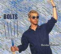 Kevin Gilbert - Bolts