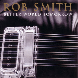 Rob Smith - Better World Tomorrow