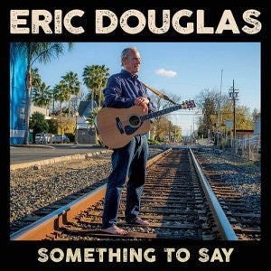 Eric Douglas - Something To Say