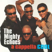 Mighty Echoes - A Cappella Cool