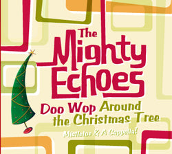 Mighty Echoes - Doo Wop Around the Christmas Tree