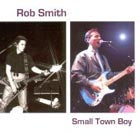 Rob Smith - SmallTown Boy