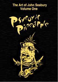 Psycotic Pineapple - The Art of John Seabury Vol 1