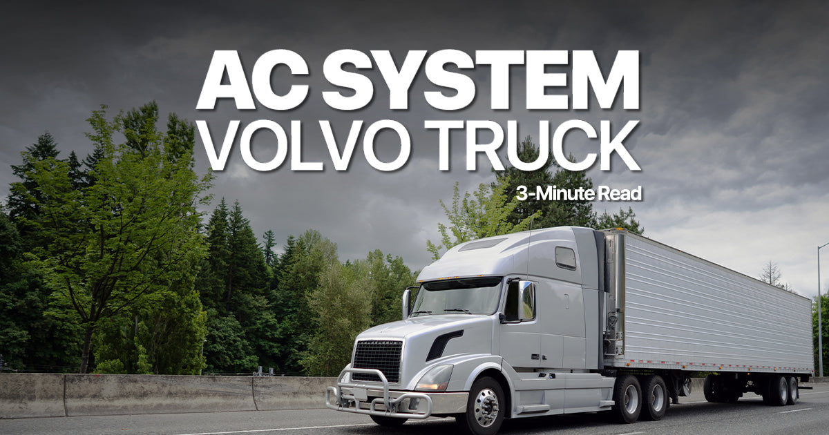AC System 5-Part Series, Volvo Truck Edition
