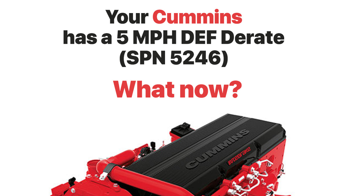 Your Cummins has a 5 MPH DEF Derate (SPN 5246)  What now