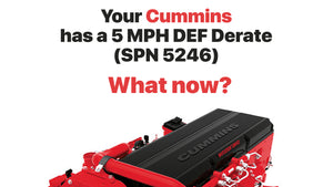 Your Cummins has a 5 MPH DEF Derate (SPN 5246). What now?