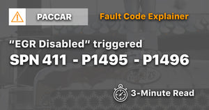 Paccar EGR Disabled triggered SPN 411 P1495 P1496 Explainer              (3-minute read)