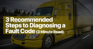 3 Recommended Steps to Diagnosing a Fault Code (3-Minute Read)