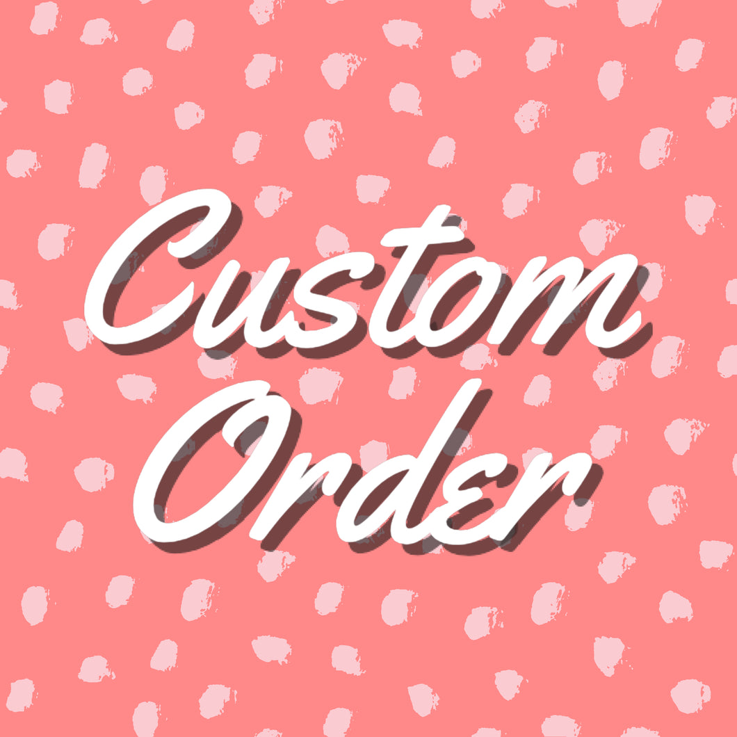 Custom Order for Shelbi