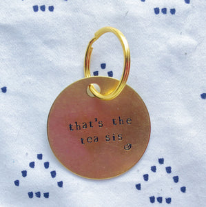 """That's The Tea Sis w/Lips"" Hand-Stamped Keychain"