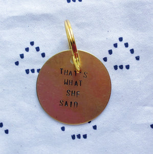 """That's What She Said"" Hand-Stamped Keychain"