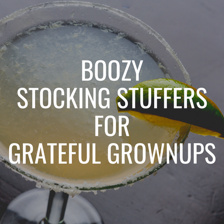 Boozy Stocking Stuffers for Grateful Grownups