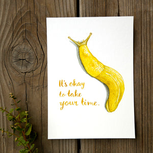 Banana Slug 5x7 Print - It's Okay To Take Your Time
