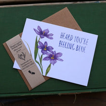Heard you're feeling blue! Punny Greeting Card Featuring Blue Eyed Grass
