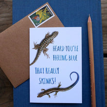 Heard you're feeling blue. That really skinks! punny greeting card western skink blue belly fence lizard sympathy card
