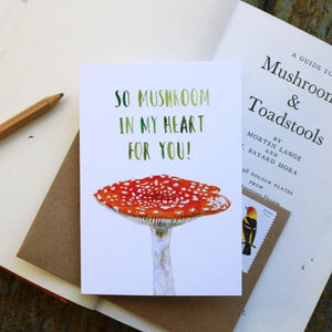 So MUSHROOM In My Heart For You! - Amanita muscaria Love Card