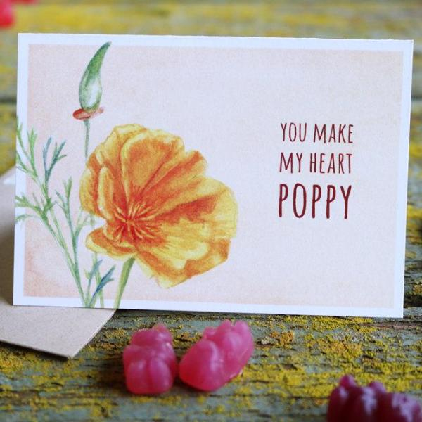 You make my heart POPPY! California Poppy Love Card