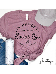 IN MEMORY OF MY SOCIAL LIFE TEE
