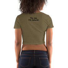 "Load image into Gallery viewer, ""Try Me, I'm Natural"" Women's Crop Tee"