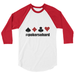 Poker So Hard 3/4 sleeve raglan shirt