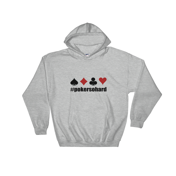 Poker So Hard Hoodie