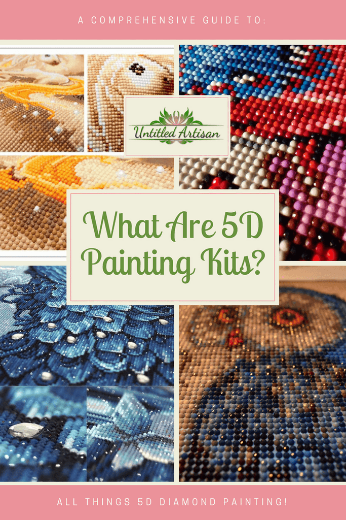 What Are 5D Diamond Painting Kits? - A Comprehensive Guide To All Things 5D