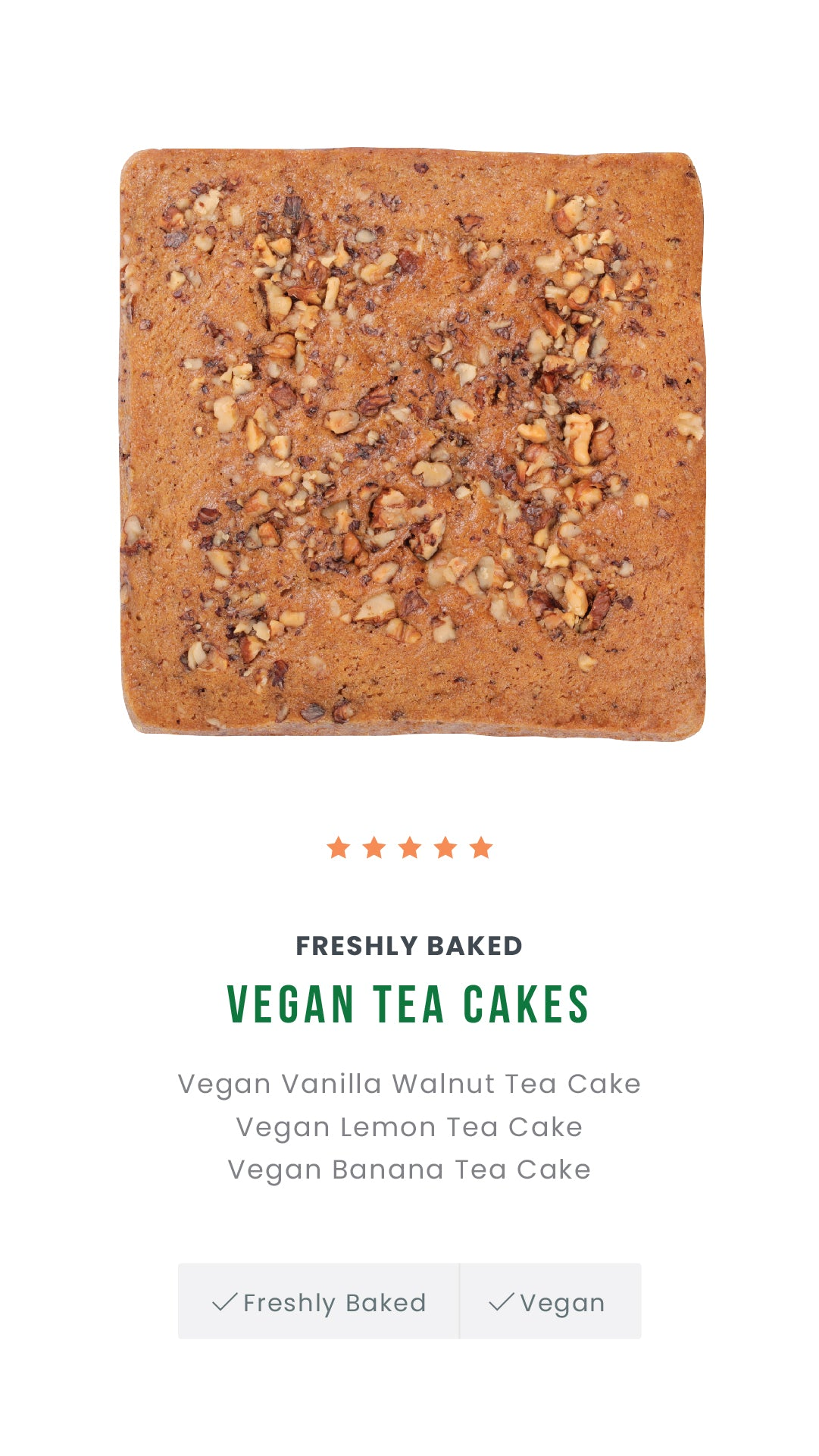 A light and delicious accompaniment to your tea or coffee and perfect for those dessert cravings.   Delivered to you freshly baked from our oven to your table.