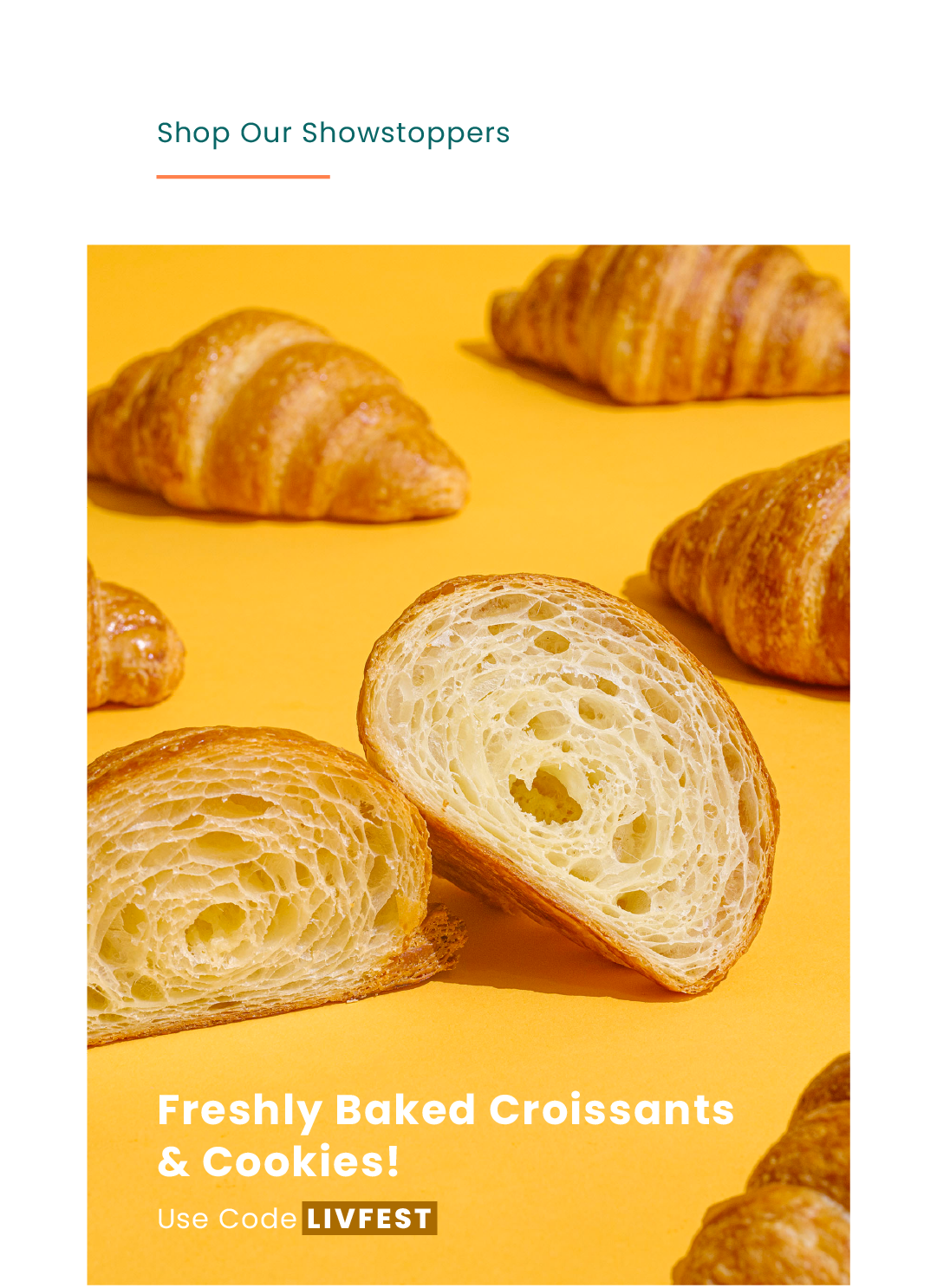 Crispy, melt-in-your-mouth Croissants and Cookies. Freshly Baked for amazing flavour. Try them with our Dessert Spreads & Sauces for a match made in heaven!
