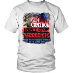 Limited Edition -Gun Control Won't Stop Terrorists