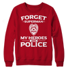 Image of Limited Edition - Forget Superman My Heroes Are Police