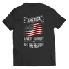 Image of Limited Edition - America Live it Love it or Get the Hell Out