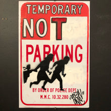 """Temporary Not Parking"" by Drew One"