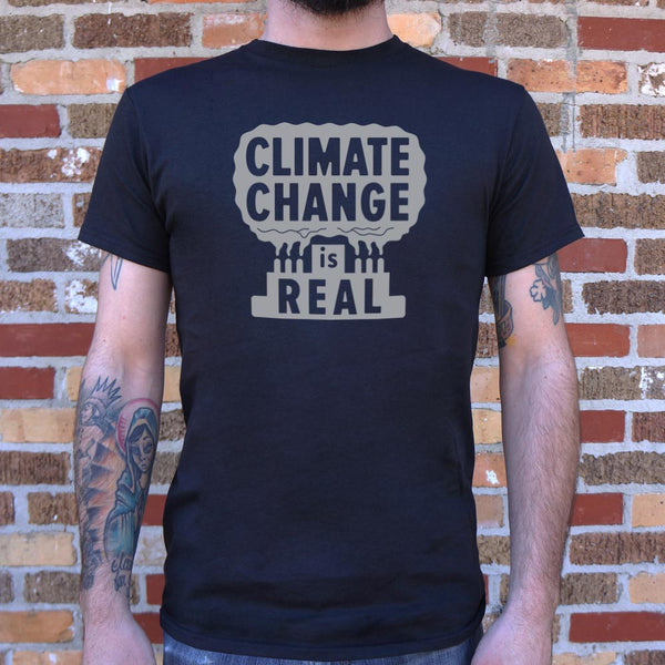 Climate Change Is Real T-Shirt (Mens)